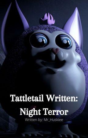 Tattletail Written: Night Terror by Mr_Huskiee