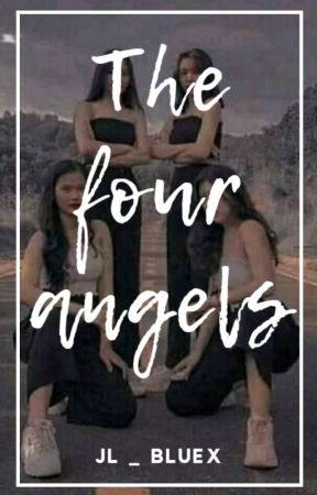 ❝THE FOUR ANGELS❞ by JL_BLUEX