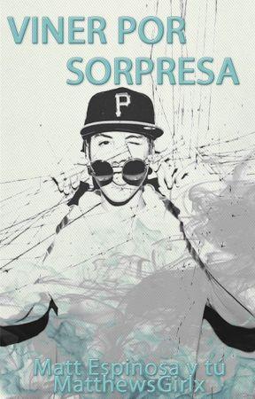 Viner Por Sorpresa (Matt Espinosa y tú)   EDITANDO   by MatthewsGirlx