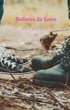 Inspirasa#2 Believe In Love by Dewipuspitasari03