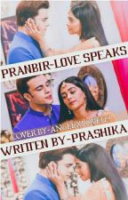 Pranbir - Love Speaks ❤️ by Prashika_love