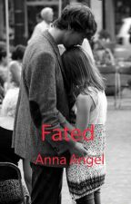 FATED by annaangel27