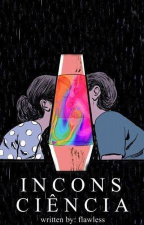 Inconsciência  》 irwin by fIawIess