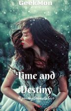 Time and Destiny by GeekMon
