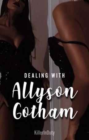 Dealing with Allyson Gotham by KillerInDuty