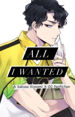 All I Wanted (Sakusa K. X OC Fanfiction) by ViLeviivel
