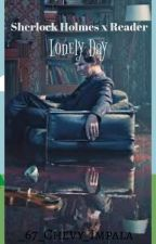 Sherlock x reader: Lonely Day by _67_Chevy_Impala