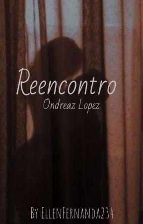 Reencontro! by EllenFernanda234