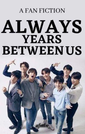 always years between us (BTSXREADERS😎)✔ by afmin1525