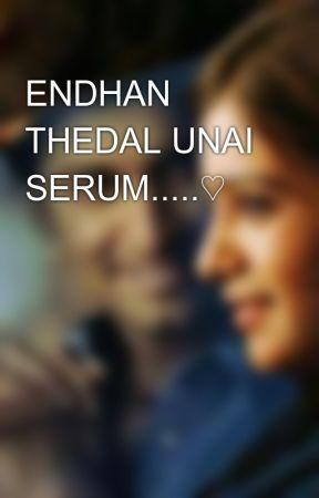 ENDHAN THEDAL UNAI SERUM.....♡ by Story_Addicter