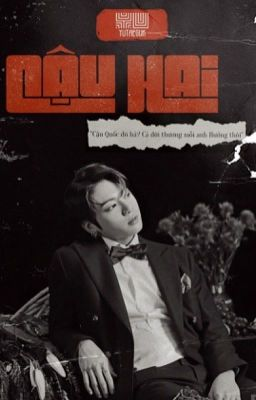 Hanh Quốc || Cậu Hai