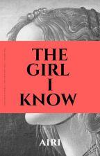 THE GIRL I KNOW by WONDERBLUE_AIRISHI