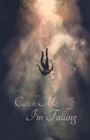 Catch Me, I'm Falling by sweetlikehoneybunch