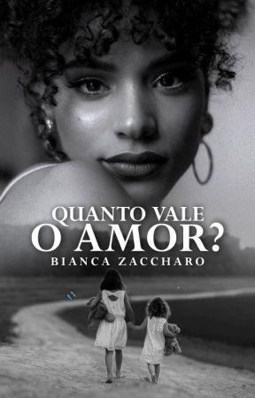 Quanto Vale o Amor? by BiancaZaccharo