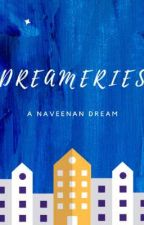 DREAMERIES by Mister_Meanin