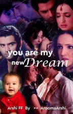 Arshi FF -- You Are My New Dream by bubbilicious76