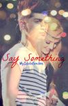 Say Something {Zerrie} cover