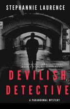 Devilish Detective - On Hold Till July by Steph_AnnieL