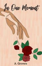 In One Moment  by ash_bashenstein