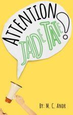 Attention Jade Tate (Rewrite) by mcandr1