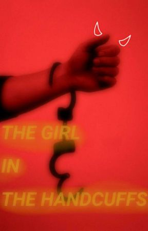 The Girl In The Handcuffs  by Ayanna_Wild