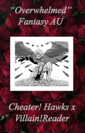 {Overwhelmed} Cheater! Hawks x  Reader Fantasy AU  by sksksk951