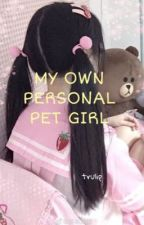 My Own Personal Pet Girl by trulip