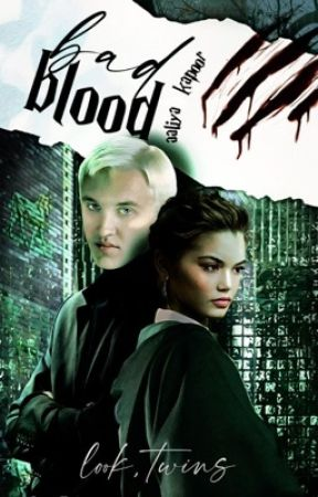 Bad Blood-Draco Malfoy by SlytherinRoyalty_14