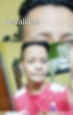 Reyalidad by AndrewSalunga