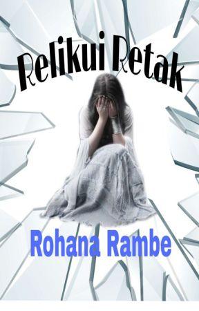 Relikui Retak (Telah Terbit) by RohanaRambe