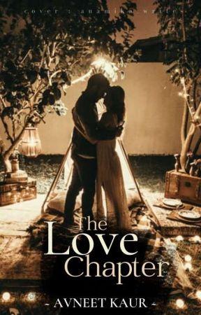 """The """"LOVE CHAPTER"""" by AvneetKaur04"""