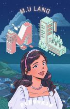 ML (M.U Lang) (on Going) by Piperhymee