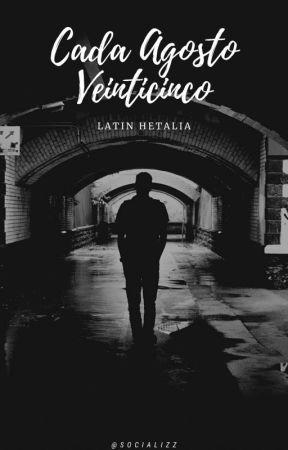 -ˏˋ ❪❲ ❝ Cada Agosto Veinticinco ─ Latín Hetalia.❞ ❳❫ ˎˊ˗ by socializz