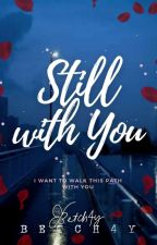 Still with You [Fetchy Series:1] by betch4y