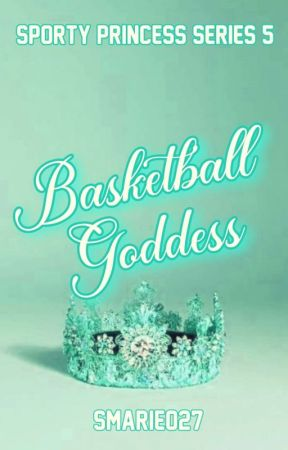 Basketball Goddess (Sporty Princess #5) by smarie027