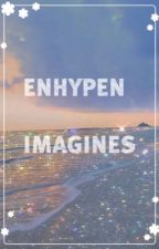 ENHYPEN IMAGINES by MatchaChaCha02