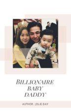 Billionaire Baby Daddy by Dee_XXI