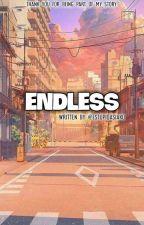 ENDLESS (On-going) by estupidasiako