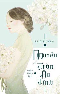 Đọc Truyện Nguyễn Trần Ân Tĩnh   Lã Diệc Hàm - Truyen4U.Net