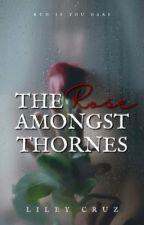 A Rose Amongst The Thornes by LA_Cruz4336