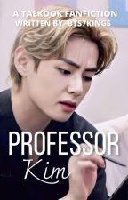 PROFESSOR KIM || TAEKOOK ✓ by -bts7Kings-