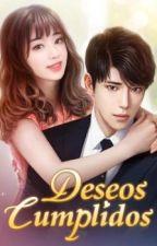 Deseos Cumplidos. by ChioYangMi
