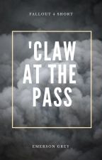 Fallout 4: 'Claw at the Pass by EmersonGrey20