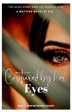 Captured By Her Eyes by Birdy_talker
