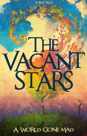 The Vacant Stars [[Coming Soon]] by JordyJago