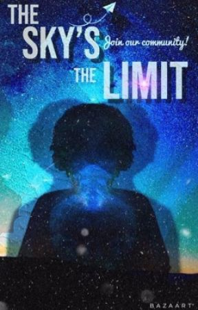 The Sky's The Limit Community Book by _TheSkysTheLimit