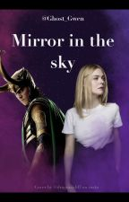 Mirror In The Sky by ghost_gwen