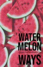 watermelon ways by gachabookworm