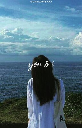 you & i ∣ one-shots by -sunflowerrxx