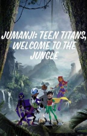 Teen Titans, Welcome to the Jungle by MysteryKC24